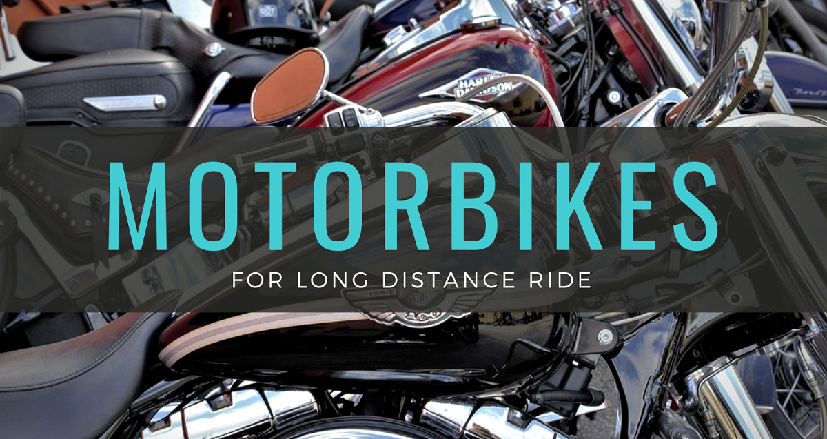 Motorbikes for Long Distance Ride